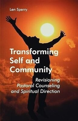 Transforming Self and Community: Revisioning Pastoral Counseling and Spiritual Direction als Taschenbuch