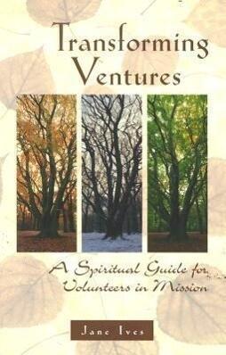 Transforming Ventures: A Spiritual Guide for Volunteers in Mission als Taschenbuch