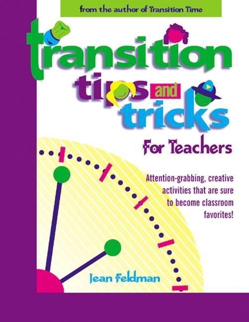Transition Tips and Tricks for Teachers: Prepare Young Children for Changes in the Day and Focus Their Attention with These Smooth, Fun, and Meaningfu als Taschenbuch