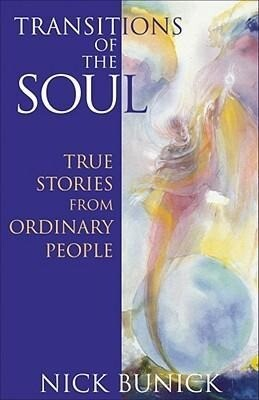 Transitions of the Soul: True Stories from Ordinary People: True Stories from Ordinary People als Taschenbuch