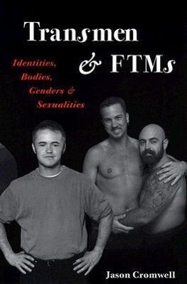 Transmen and Ftm's: Identities, Bodies, Genders, and Sexualities als Taschenbuch