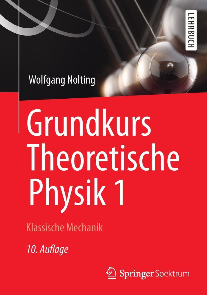 Grundkurs Theoretische Physik 1 als Buch