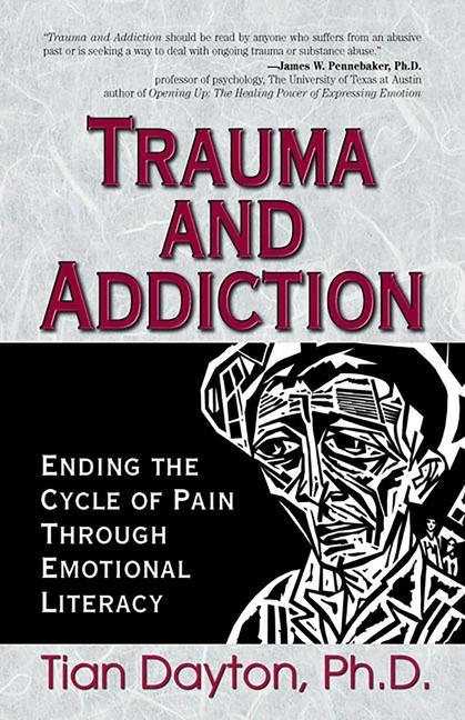 Trauma and Addiction: Ending the Cycle of Pain Through Emotional Literacy als Taschenbuch