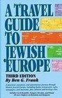 A Travel Guide to Jewish Europe: Third Edition