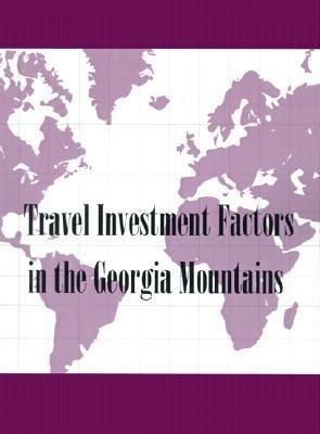 Travel Investment Factors in the Georgia Mountains als Taschenbuch