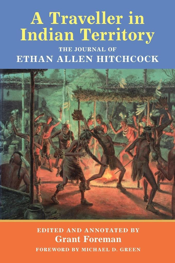 A Traveler in Indian Territory: The Journal of Ethan Allen Hitchcock als Taschenbuch