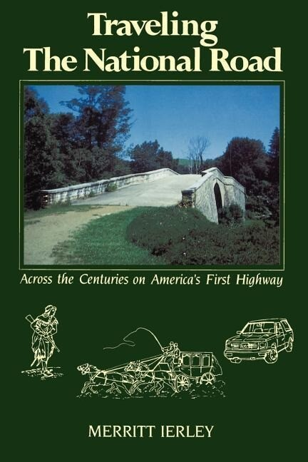 Traveling the National Road: Across the Centuries on America's First Highway als Taschenbuch