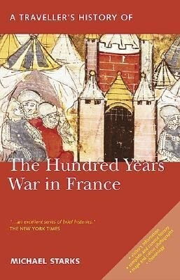 A Traveller's History of the Hundred Years War in Peace: Battlefields, Castles and Towns als Taschenbuch