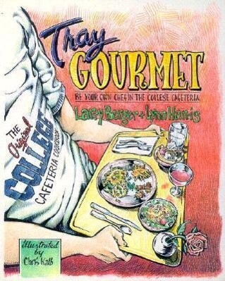 Tray Gourmet: Be Your Own Chef in the College Cafeteria als Taschenbuch