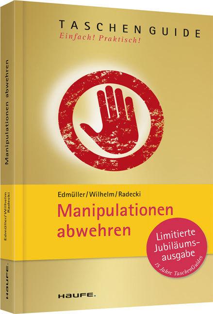 Manipulationen abwehren als Taschenbuch von Andreas Edmüller, Thomas Wilhelm, Monika Radecki