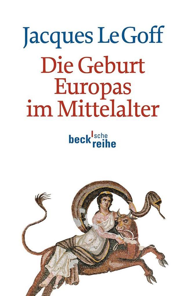 Die Geburt Europas im Mittelalter als eBook