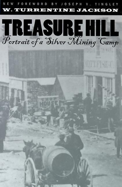 Treasure Hill: Portrait of a Silver Mining Camp als Taschenbuch