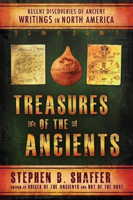 Treasures of the Ancient: Recent Discoveries of Ancient Writings in North America als Taschenbuch
