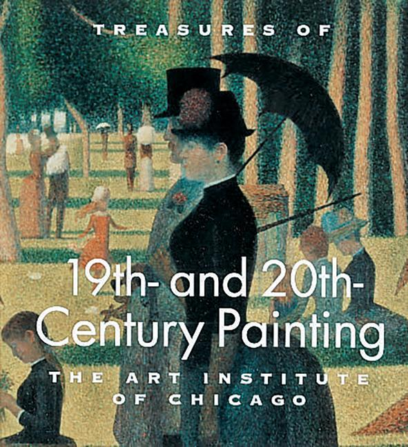 Treasures of 19th and 20th Century Painting: The Art Institute of Chicago als Buch