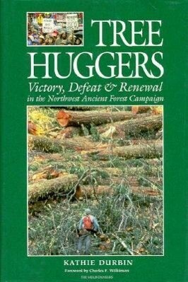 Tree Huggers: Victory Defeat and Renewal in the Northwest Ancient Forest Campaign als Buch