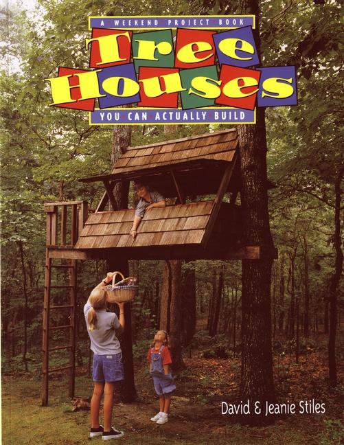 Tree Houses You Can Actually Build: A Weekend Project Book als Buch