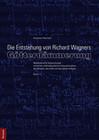 """Die Entstehung von Richard Wagners """"Götterdämmerung"""" - Band II"""