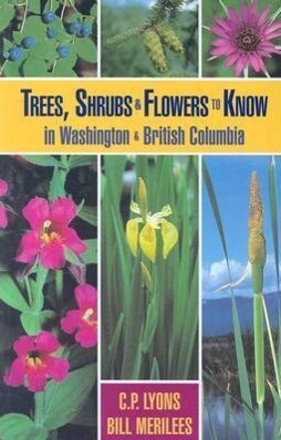 Trees, Shrubs and Flowers to Know in Washington and British Columbia als Taschenbuch