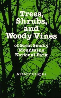Trees Shrubs Woody Vines Great Smoky: Mountains National Park als Taschenbuch
