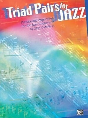 Triad Pairs for Jazz: Practice and Application for the Jazz Improvisor als Taschenbuch