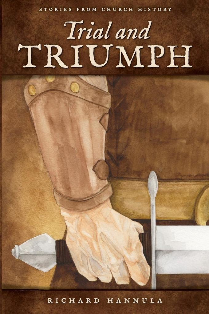 Trial and Triumph: Stories from Church History als Taschenbuch