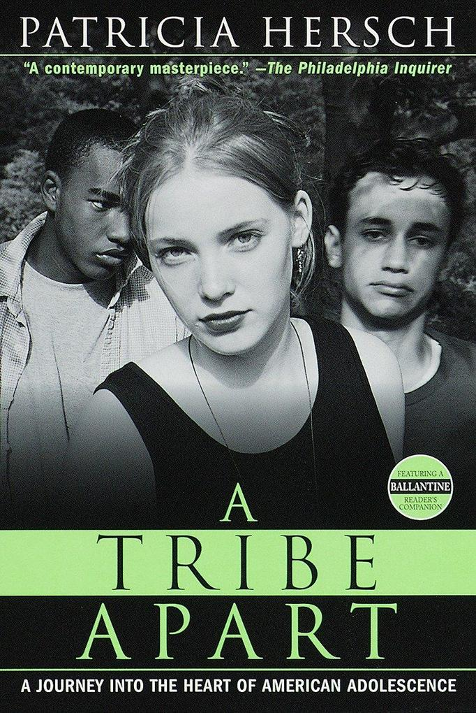 A Tribe Apart: A Journey Into the Heart of American Adolescence als Taschenbuch