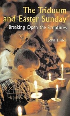 The Triduum and Easter Sunday: Breaking Open the Scriptures als Taschenbuch
