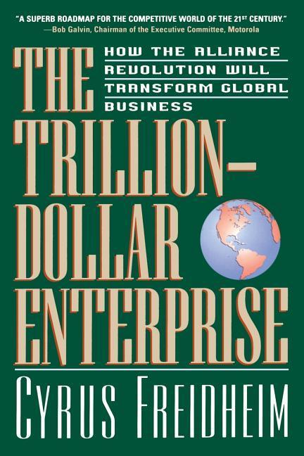 The Trillion-Dollar Enterprise: How the Alliance Revolution Will Transform Global Business als Taschenbuch