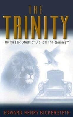 The Trinity: The Classic Study of Biblical Trinitarianism als Taschenbuch