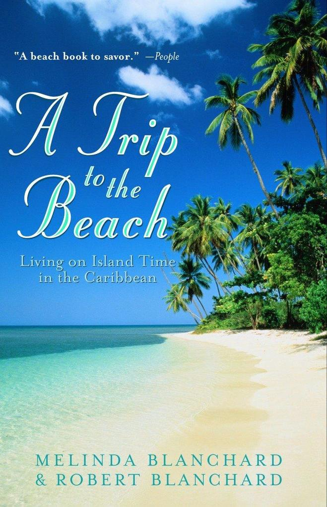 A Trip to the Beach: Living on Island Time in the Caribbean als Taschenbuch
