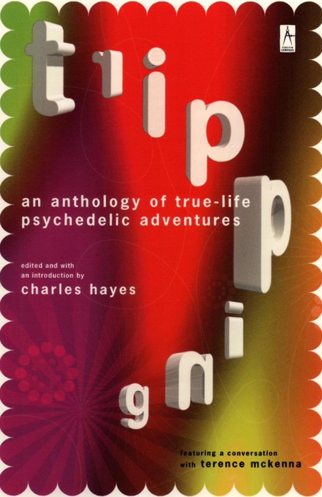 Tripping: An Anthology of True-Life Psychedelic Adventures als Taschenbuch