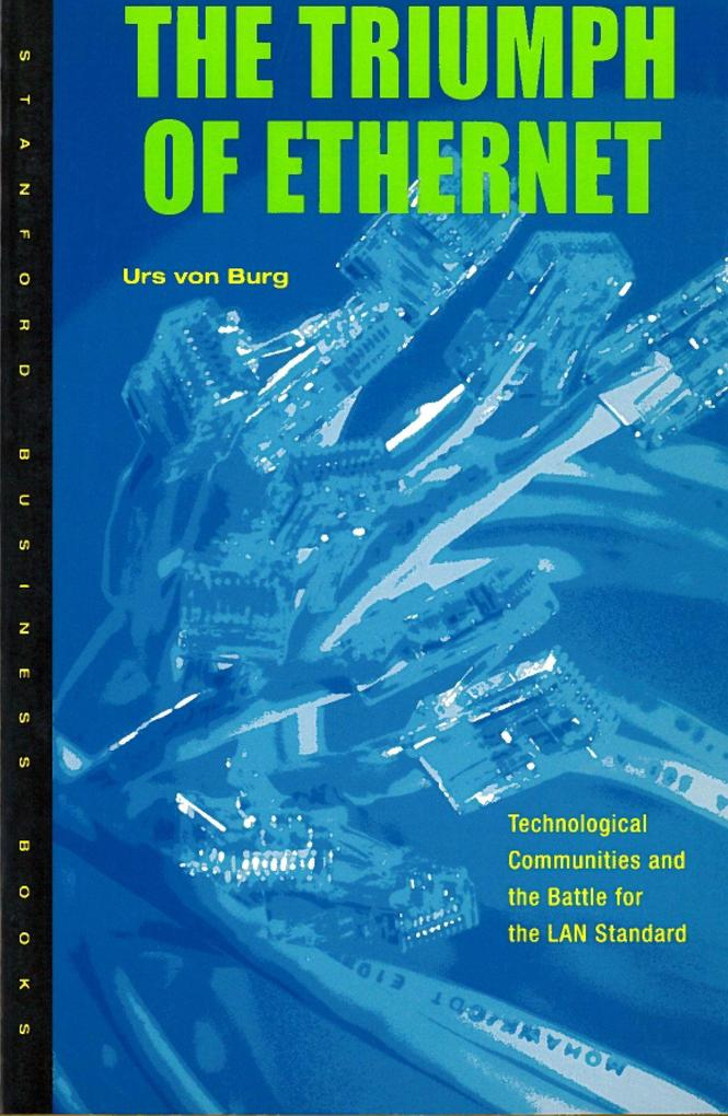 Triumph of Ethernet: Technological Communities and the Battle for the LAN Standard als Taschenbuch