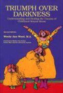 Triumph Over Darkness: Understanding and Healing the Trauma of Childhood Sexual Abuse als Taschenbuch