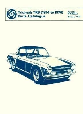 Triumph TR6 Spare Parts Catalogue: 1974-1976 als Taschenbuch