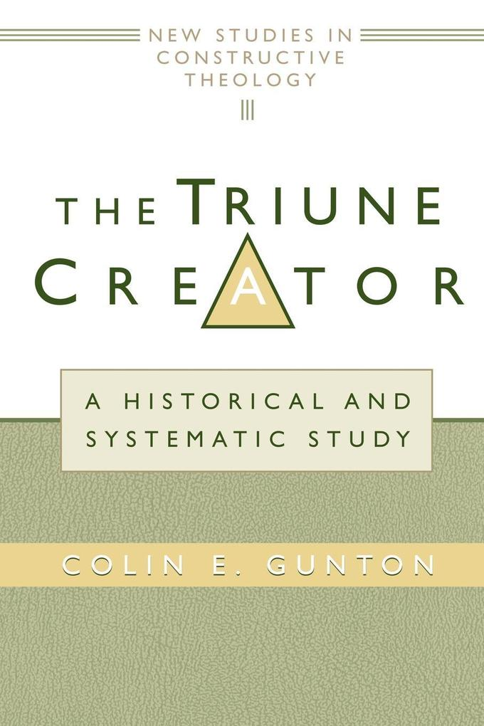 The Triune Creator: A Historical and Systematic Study als Taschenbuch