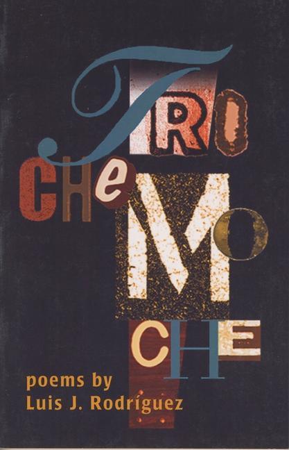 Trochemoche: Poems by Luis Rodriguez als Taschenbuch