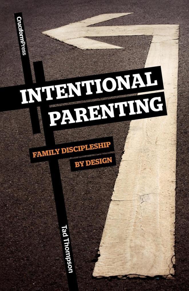 Intentional Parenting als Taschenbuch von Tad Thompson