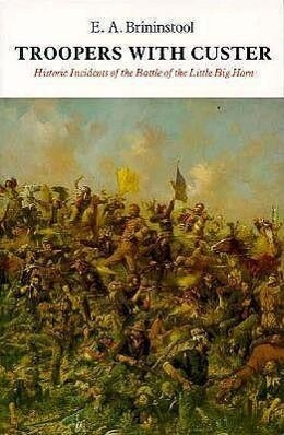 Troopers with Custer: Historic Incidents of the Battle of the Little Big Horn als Taschenbuch