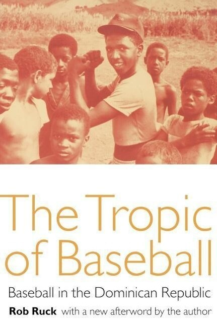 The Tropic of Baseball: Baseball in the Dominican Republic als Taschenbuch