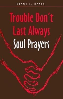 Trouble Don't Last Always: Soul Prayers als Taschenbuch
