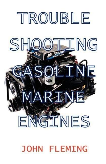 Trouble Shooting Gasoline Marine Engines als Taschenbuch