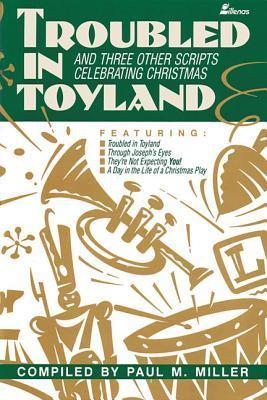 Troubled in Toyland: And Three Other Scripts Celebrating Christmas als Taschenbuch