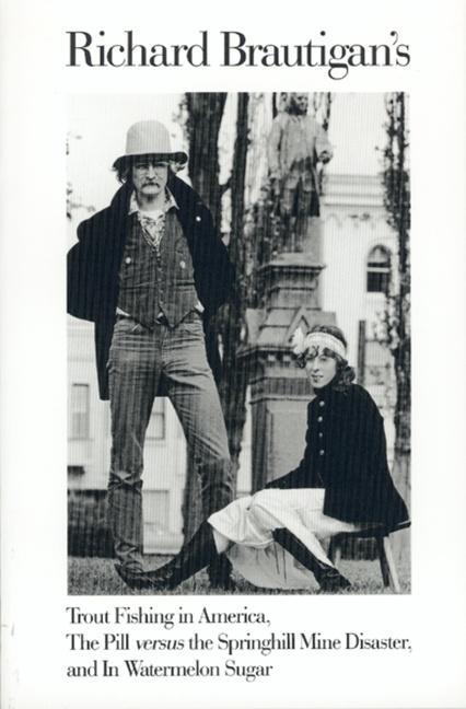 Richard Brautigan's Trout Fishing in America, the Pill Versus the Springhill Mine Disaster, and in Watermelon Sugar als Taschenbuch