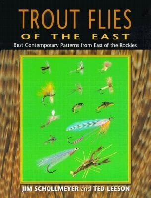 Trout Flies of the East: Best Contemporary Patterns from East of the Rocky Mountains als Taschenbuch