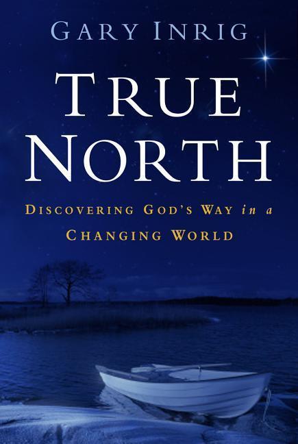 True North: Discovering God's Way in a Changing World als Taschenbuch