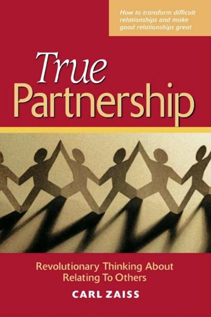 True Partnership: Revolutionary Thinking about Relating to Others als Taschenbuch