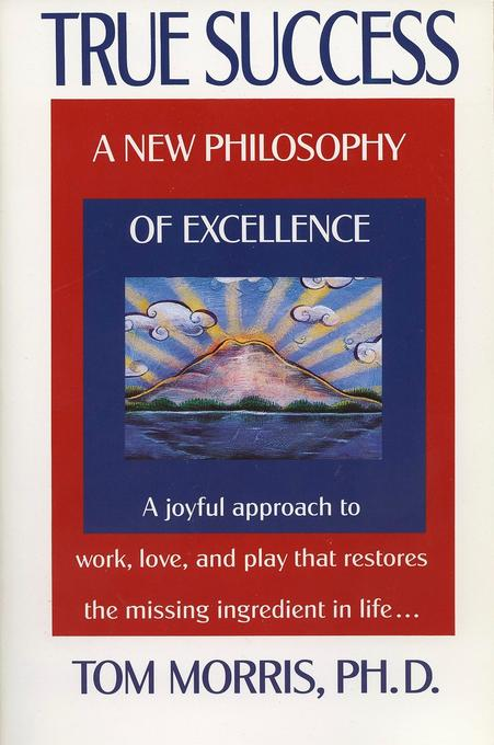 True Success: A New Philosophy of Excellence als Taschenbuch