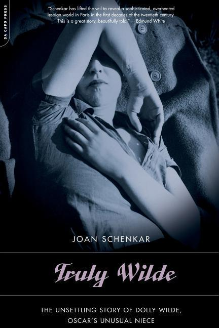 Truly Wilde: The Unsettling Story of Dolly Wilde, Oscar's Unusual Niece als Taschenbuch