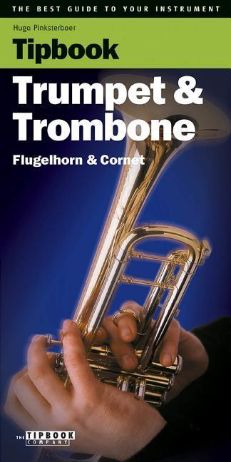 Tipbook - Trumpet & Trombone: The Best Guide to Your Instrument als Taschenbuch