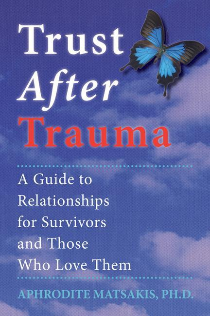 Trust After Trauma: A Guide to Relationships for Survivors and Those Who Love Them als Taschenbuch